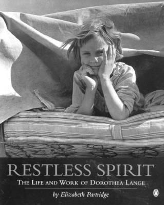 Restless Spirit: The Life & Wo by Elizabeth Partridge