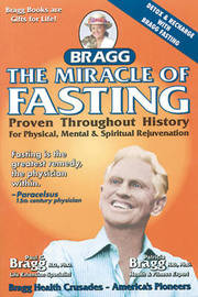 The Miracle of Fasting by Patricia Bragg
