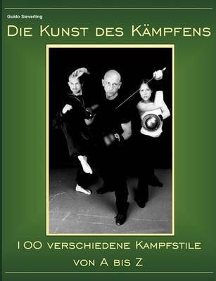Die Kunst Des Kampfens by Guido Sieverling