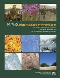 Mt. Wanda Historical Ecology Investigation by San Francisco Estuary Institute