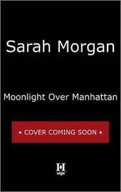 Moonlight Over Manhattan by Sarah Morgan