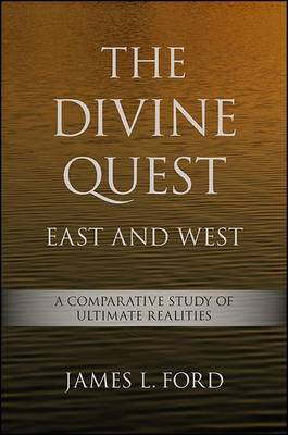 The Divine Quest, East and West by James L. Ford image
