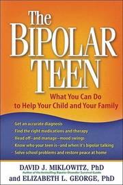 The Bipolar Teen by David J. Miklowitz