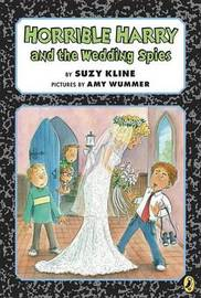 Horrible Harry And The Wedding Spies by Suzy Kline