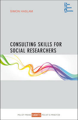 Consulting skills for social researchers by Simon Haslam image