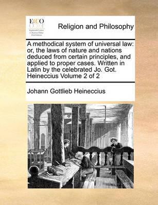 A Methodical System of Universal Law by Johann Gottlieb Heineccius