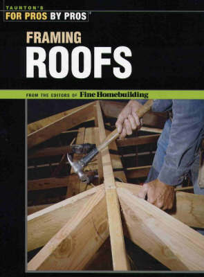 "Framing Roofs by ""Fine Homebuilding"" image"