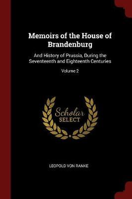 Memoirs of the House of Brandenburg by Leopold Von Ranke image