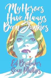 My Heroes Have Always Been Junkies by Ed Brubaker image