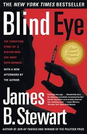 Blind Eye: The Terrifying Story of a Doctor Who Got Away with Murder by James B Stewart image