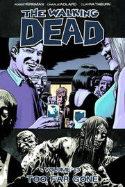 The Walking Dead: Volume 13 by Robert Kirkman