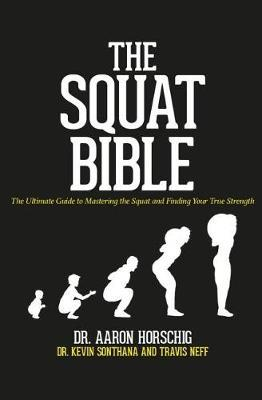 The Squat Bible by Kevin Sonthana