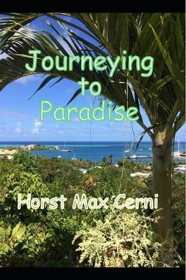 Journeying To Paradise by Horst Max Cerni