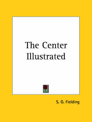 The Center Illustrated (1925) by S. G. Fielding image