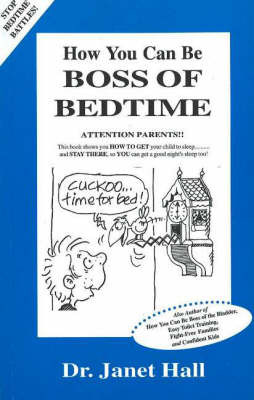 How You Can be Boss of Bedtime: No More Bedtime Tears and Tantrums by Janet Hall image