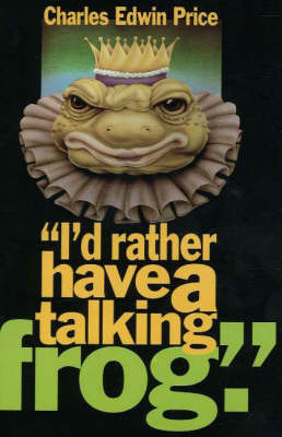 I'd Rather Have a Talking Frog: Tales from Johnson City by Charles Edwin Price image