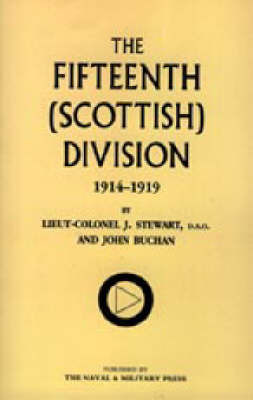 Fifteenth (Scottish) Division 1914-1919 by J. Stewart