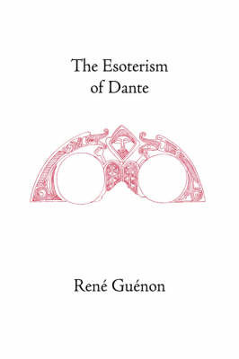 The Esoterism of Dante by Rene Guenon
