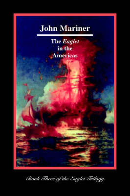 The Eaglet in the Americas by John Mariner