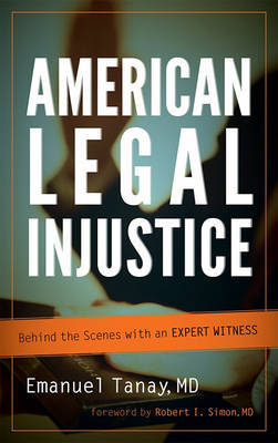 American Legal Injustice by Emanuel Tanay