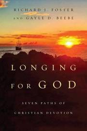 Longing for God by Richard J Foster