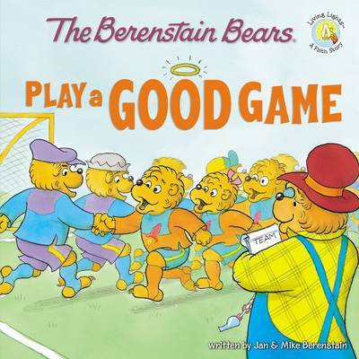 The Berenstain Bears Play a Good Game by Jan Berenstain image