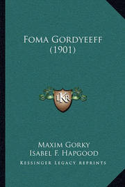 Foma Gordyeeff (1901) by Maxim Gorky