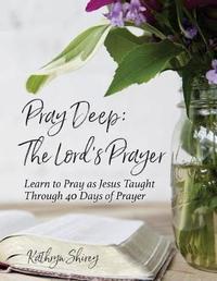 Pray Deep by Kathryn Shirey image