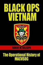 Black Ops Vietnam by Robert M Gillespie