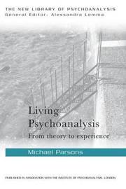 Living Psychoanalysis by Michael Parsons