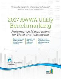 2017 AWWA Utility Benchmarking by American Water Works Association