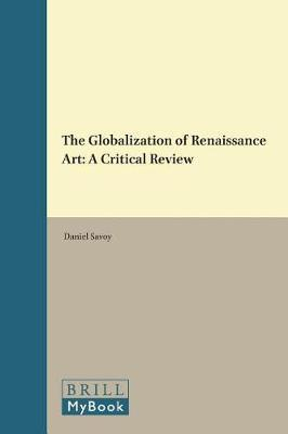 The Globalization of Renaissance Art by Daniel Savoy image
