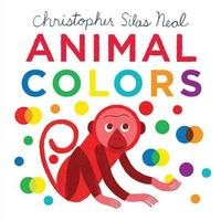 Animal Colors by Christopher Silas Neal