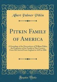 Pitkin Family of America by Albert Palmer Pitkin image