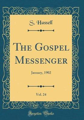 The Gospel Messenger, Vol. 24 by S Hassell image