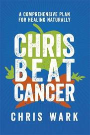 Chris Beat Cancer by Chris Wark