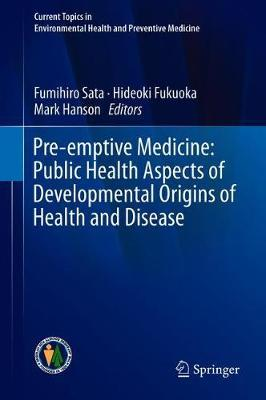 Pre-emptive Medicine: Public Health Aspects of Developmental Origins of Health and Disease image