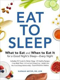 Eat to Sleep by Karman Meyer