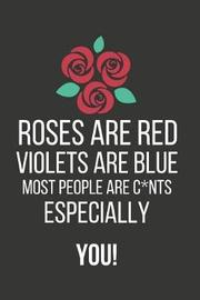 Roses Are Red Violets Are Blue by Blank Publishers
