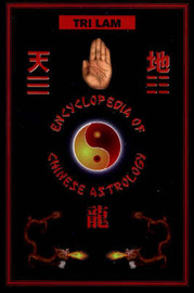 Encyclopedia of Chinese Astrology by Tri Lam