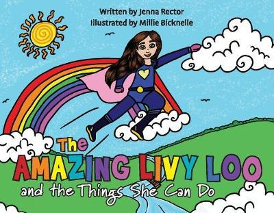 The Amazing Livy Loo and The Things She Can Do by Jenna Rector
