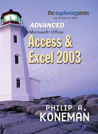 Exploring Advanced Microsoft Office Access and Excel 2003 by Philip A. Koneman image