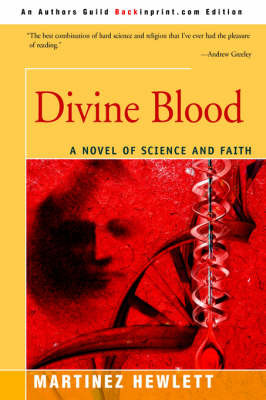 Divine Blood: A Novel of Science and Faith by Martin Hewlett image