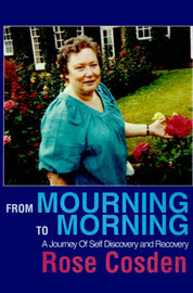 From Mourning to Morning: A Journey of Self Discovery and Recovery by Rose Cosden image
