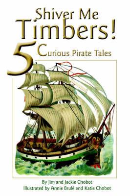 Shiver Me Timbers! by Jim Chobot image