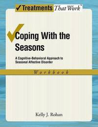 Coping with the Seasons: Workbook by Kelly J Rohan