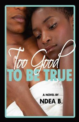 Too Good to Be True by NDEA B image