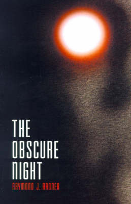 The Obscure Night by Raymond J. Radner