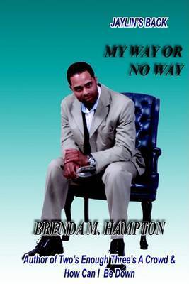 My Way or No Way by Brenda , M Hampton