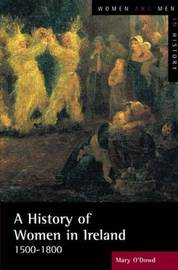 A History of Women in Ireland, 1500-1800 by Mary O'Dowd image